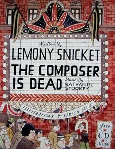 The Composer Is Dead by Lemony Snicket, illustrations by Carson Ellis and music composed by Nathaniel Stookey. HarperCollins. 40 pp.