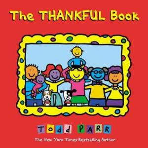 The Thankful Book by Todd Park. Little, Brown Books. 32 pp.