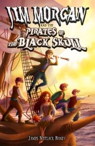 Jim Morgan and the Pirates of the Black Skull by James Matlack Raney. Dreamfarer Press. 342 pp.