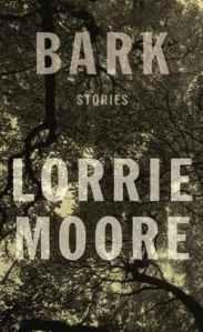 Bark by Lorrie Moore. Knopf. 208 pp.