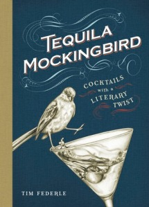 Tequila Mockingbird: Cocktails With a Literary Twist by Tim Federle, illustrated by Lauren Mortimer. Running Press. 138 pp.