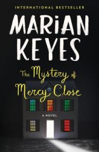 The Mystery of Mercy Close by Marian Keyes. Plume. 400 pp.
