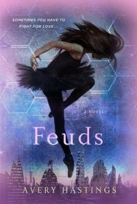 Feuds by Avery Hastings. St. Martin's Griffin. 272 pp.