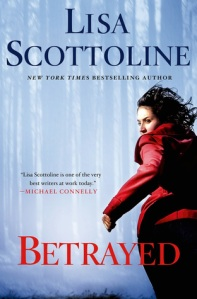 Betrayed by Lisa Scottoline. St. Martin's Press. 352 pp.