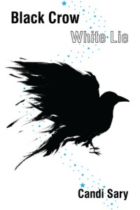 Black Crow White Lie by Candi Sary. Casperian Books. 160 pp.