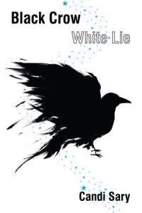 Black Crow White Lie by Candi Sary. Casperian Books. 160 pp.