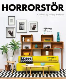 Horrorstör by Grady Hendrix. Quirk Books. 243 pp.