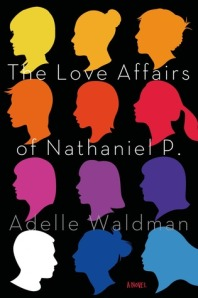 The Love Affairs of Nathaniel P. by Adelle Waldman. Picador. 256 pp.