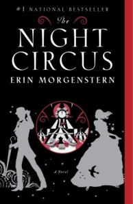 The Night Circus by Erin Morgenstern. Anchor. 512 pp.