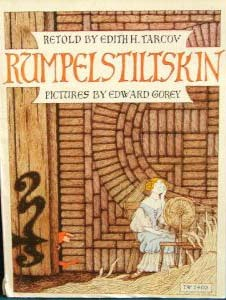 Rumpelstiltskin, retold by Edith H. Tarcov, illustrated by Edward Gorey. Scholastic. 48 pp.