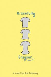 Gracefully Grayson by Ami Polonsky. Disney-Hyperion. 250 pp.