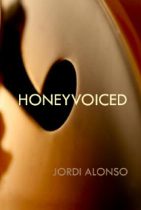 Honeyvoiced by Jordi Alonso. XOXOX Press. 140 pp.