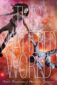This Shattered World by Amie Kaufman & Meagan Spooner. Disney-Hyperion. 390 pp.