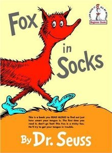 Fox in Socks by Dr. Seuss. Random House. 72 pp.