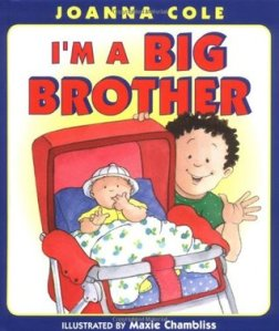 I'm a Big Brother by Joanna Cole, illus. by Maxie Chambliss. HarperCollins. 32 pp.