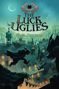 The Luck Uglies by Paul Durham. HarperCollins. 395 pp.