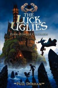 The Luck Uglies: Fork-Tongue Charmer. HarperCollins. 416 pp.
