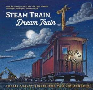 Stream Train, Dream Train by Sherri Duskey Rinker, illustrated by Tom Lichtenheld. Chronicle Books. 40 pp.