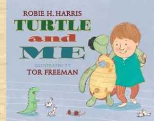 Turtle and Me by Robie H. Harris, illustrated by Tor Freeman. little bee books. 40 pp.