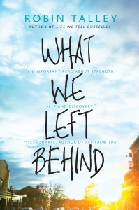 What We Left Behind by Robin Talley. Harlequin Teen. 416 pp.