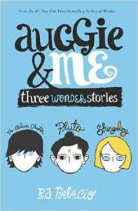 Auggie & Me by R.J. Palacio. Alfred A. Knopf. 304 pp.