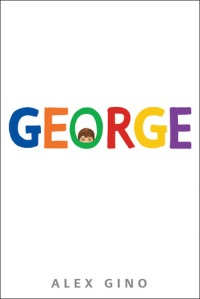 George by Alex Gino. Scholastic. 240 pp.
